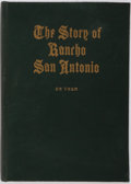 Books:Americana & American History, Daisy Williamson De Veer. The Story of Rancho San Antonio.Oakland: Published by the author, 1924. Octavo. Ninety-th...