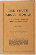 Books:Social Sciences, C. Gasquoine Hartley. The Truth About Woman. New York: Dodd,Mead & Company, 1929. Sixth impression. Publisher's bin...
