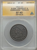 1814 1C Crosslet 4 -- Corroded, Tooled -- ANACS. XF40 Details. S-294. PCGS Population (19/130). NGC Census: (13/152). Mi...
