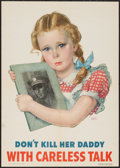 """Movie Posters:War, World War II Propaganda (U.S. Government Printing Office, 1944).Poster (14"""" X 20"""") """"Don't Kill Her Daddy with Careless Talk..."""