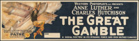 "The Great Gamble (Pathé, 1919). Banner (43.5"" X 119""). Adventure"