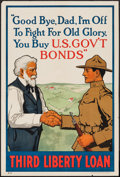 "Movie Posters:War, World War I Propaganda (U.S. Government Printing Office, 1918).Third Liberty Loan Poster (20"" X 30"") ""Good Bye Dad, I'm Off..."