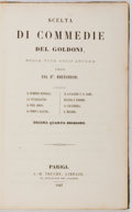 Books:Literature Pre-1900, Carlo Goldoni. Scelta di Commedie del Goldoni. Parigi, 1847.Contains plays by the 18th century Italian playwright. ...