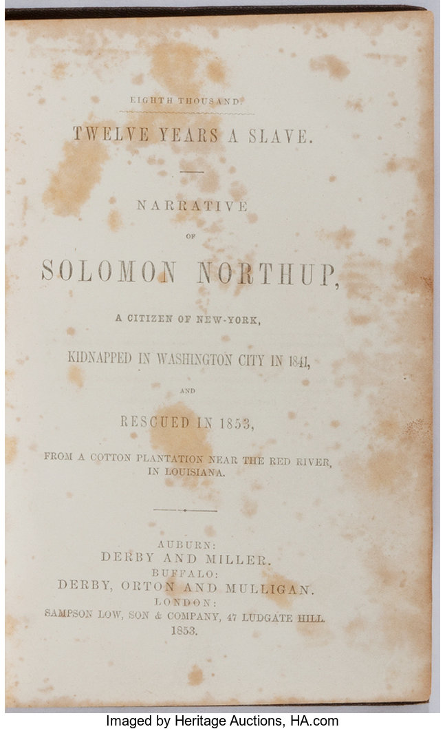 Slavery Solomon Northup Twelve Years A Slave Auburn Derby And Lot 90174 Heritage Auctions