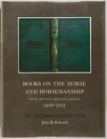 Books:Reference & Bibliography, [Sporting Bibliographies]. John B. Podeschi. Books on the Horseand Horsemanship: 1400-1941. Tate Gallery, 1981. Pub...
