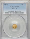 California Fractional Gold, 1871 25C Liberty Octagonal 25 Cents, BG-771, Low R.6, MS64 PCGS....