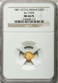 California Fractional Gold, 1881 25C Indian Octagonal 25 Cents, BG-799M, Low R.5, MS66Prooflike NGC....