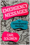Books:Biography & Memoir, Carl Solomon. INSCRIBED. Emergency Messages: AnAutobiographical Miscellany. New York: Paragon House, 1989.Firs...