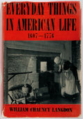 Books:Americana & American History, William Chauncy Langdon. Everyday Things in American Life,1607-1776. New York: Charles Scribner's Sons, 1937. First...