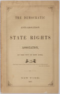 Books:Americana & American History, [Pro-Slavery]. The Democratic Anti-Abolition State RightsAssociation, of the City of New York. New York, 1863. ...