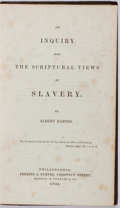 Books:Americana & American History, Albert Barnes. An Inquiry into the Scriptural Views ofSlavery. Perkins & Purves, 1846. First edition.Publisher...