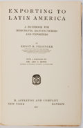 Books:Business & Economics, Ernst B. Filsinger. Exporting to Latin America. New York: Appleton, 1917. Later edition. Octavo. Publisher's blue bo...