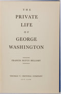Books:Biography & Memoir, Francis Rufus Bellamy. The Private Life of George Washington. New York: Thomas Crowell, [1951]. First edition. Octav...