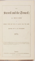 Books:Religion & Theology, [Religion]. C.H. Spurgeon, editor. The Sword and the Trowel. London: Passmore & Alabaster, 1872. Half leather ov...