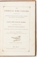 Books:Natural History Books & Prints, D.J. Browne. The American Bird Fancier. New York: Saxton, [1850]. Illustrated with engravings. Twelvemo. Blind and g...