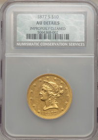 1877-S $10 -- Improperly Cleaned -- NCS. AU Details. NGC Census: (14/68). PCGS Population (14/15). Mintage: 17,000. Numi...