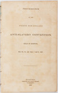 Books:Americana & American History, [Abolitionism]. Proceedings of the Fourth New EnglandAnti-Slavery Convention. Boston: Isaac Knapp, 1837. Missingth...