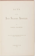 Books:Americana & American History, Parker Pillsbury. Acts of the Anti-Slavery Apostles.Concord, New Hampshire, 1883. First edition. Octavo. Brown clot...