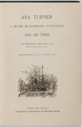 Books:Americana & American History, [Abolitionism]. George F. Magoun. Asa Turner and His Times.Boston: Congregational Publishing Society, 1889. Octavo....
