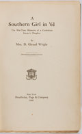 Books:Americana & American History, Mrs. D. Giraud Wright (Louise Wigfall). A Southern Girl in'61. New York: Doubleday, Page & Company, 1905. Firstedi...