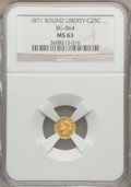 California Fractional Gold: , 1871 25C Liberty Round 25 Cents, BG-864, R.5, MS63 NGC. NGC Census:(3/1). PCGS Population (13/12). ...