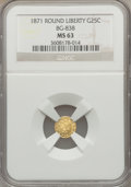 California Fractional Gold: , 1871 25C Liberty Round 25 Cents, BG-838, R.2, MS63 NGC. NGC Census:(11/4). PCGS Population (52/27). ...