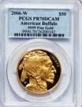 Modern Bullion Coins, 2006-W $50 One-Ounce Gold American Buffalo PR70 Deep Cameo PCGS..9999 Fine Gold. PCGS Population (4294). NGC Census: (155...