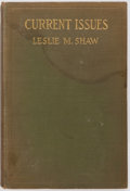 Books:Business & Economics, Leslie M. Shaw. Current Issues. New York: D. Appleton, 1908.First edition. Publisher's binding. Dampstaining to top...