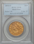 Liberty Eagles, 1854-O $10 Small Date XF45 PCGS. Variety 1....