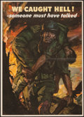 """Movie Posters:War, World War II Propaganda (U.S. Government Printing Office, 1944).Poster (14"""" X 20"""") """"We Caught Hell! -Someone Must Have Talk..."""