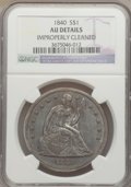 Seated Dollars: , 1840 $1 -- Improperly Cleaned -- NGC Details. AU. NGC Census:(15/163). PCGS Population (44/109). Mintage: 61,005. Numismed...