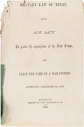 Miscellaneous:Ephemera, [Civil War]. Military Law of Texas, being an Act to perfect theorganization of the State Troops and Place the Same on a...