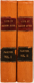 Books:Americana & American History, James Parton. The Life and Times of Aaron Burr. Boston:Ticknor & Fields, 1867. Enlarged edition. Two octavo volumes...(Total: 2 Items)