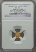 California Fractional Gold, 1869 25C Liberty Round 25 Cents, BG-827, R.5, -- Obverse PlanchetFlaw -- NGC Details. Unc. NGC Census: (0/2). PCGS Populat...