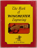 Books:Sporting Books, R.L. Wilson. The Book of Winchester Engraving. Los Angeles: Beinfeld Publishing, 1975. First edition. Quarto. 402 pa...