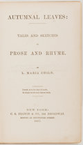 Books:Americana & American History, [Abolition]. L. Maria Child. Autumnal Leaves. Tales andSketches in Prose and Rhyme. New York: Francis, 1857. Co...