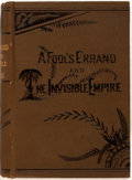 Books:Literature Pre-1900, Albion W. Tourgée. A Fool's Errand. By One of the Fools.To Which Is Added Part II, The Invisible Empire....