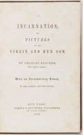 Books:Reference & Bibliography, [Harriet Beecher Stowe]. Charles Beecher. The Incarnation.Or, Pictures of the Virgin and her Son. New York: Har...