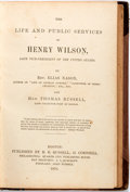 Books:Americana & American History, [Anti-Slavery]. [Henry Wilson]. Elias Nason and Thomas Russell.The Life And Public Services of Henry Wilson, Late Vice ...