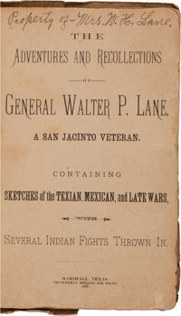 General Walter P. Lane. The Adventures and Recollections of General Walter P. Lane, a San Jacinto Veteran.<