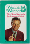 Books:Biography & Memoir, Lawrence Welk (with Bernice McGeehan). SIGNED. Wunnerful, Wunnerful! Prentice-Hall, Inc., 1971. Sixth printing. ...