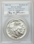 Modern Issues, 2001-D $1 Buffalo Silver Dollar MS69 PCGS. Ex: Signature of Jay W.Johnson, 36th Director of the U.S. Mint. PCGS Population...