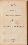 Miscellaneous:Ephemera, [Texas Republic]. Laws Passed by the Seventh Congress of theRepublic of Texas....