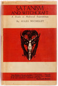 Books:Religion & Theology, Jules Michelet. Satanism and Witchcraft: A Study in Medieval Superstition. New York: Walden Publications, 1939. Firs...