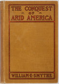 Books:Americana & American History, William E. Smythe. The Conquest of Arid America. New York:Macmillan, 1905. New and revised edition. Publisher's yel...