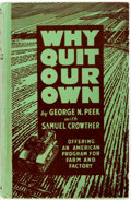 Books:Americana & American History, George N. Peek with Samuel Crowther. Why Quit Our Own. D.Van Nostrand Company, 1936. First edition. Publisher's...