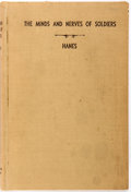 Books:Medicine, Edward L. Hanes. The Minds and Nerves of Soldiers. The LoginPress, 1941. First edition. Publisher's original cr...