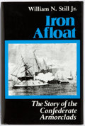 Books:Americana & American History, William N. Still, Jr. Iron Afloat: The Story of the ConfederateArmorclads. University of South Carolina Press, ...