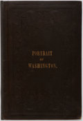 Books:Americana & American History, Charles Fox. A Portrait of George Washington. Boston:Crocker & Brewster, 1851. Modern black cloth with blindstampe...