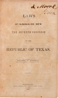 Miscellaneous:Booklets, [Texas Republic]. Laws Passed by the Seventh Congress of theRepublic of Texas....